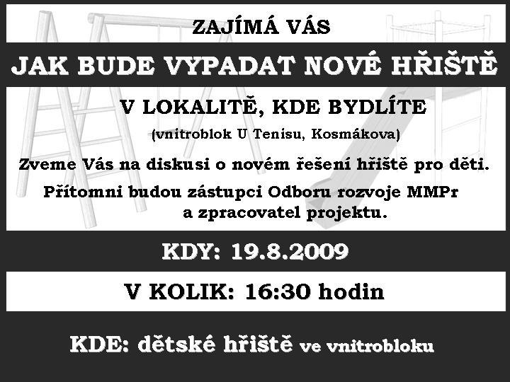 Pozvánka na diskusi o dětském hřišti - U Tenisu, Kosmákova, obrázek se otevře v novém okně